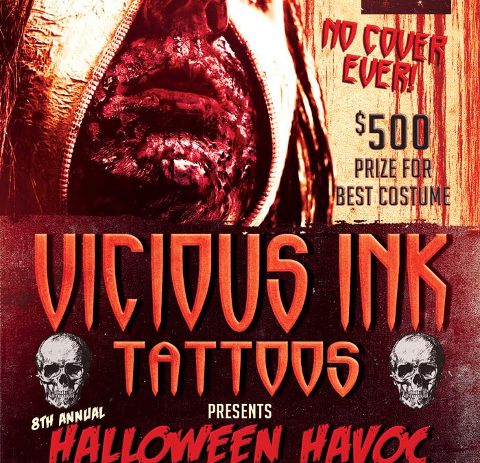 8th Annual VICIOUS INK TATTOOS Halloween Havoc Party!